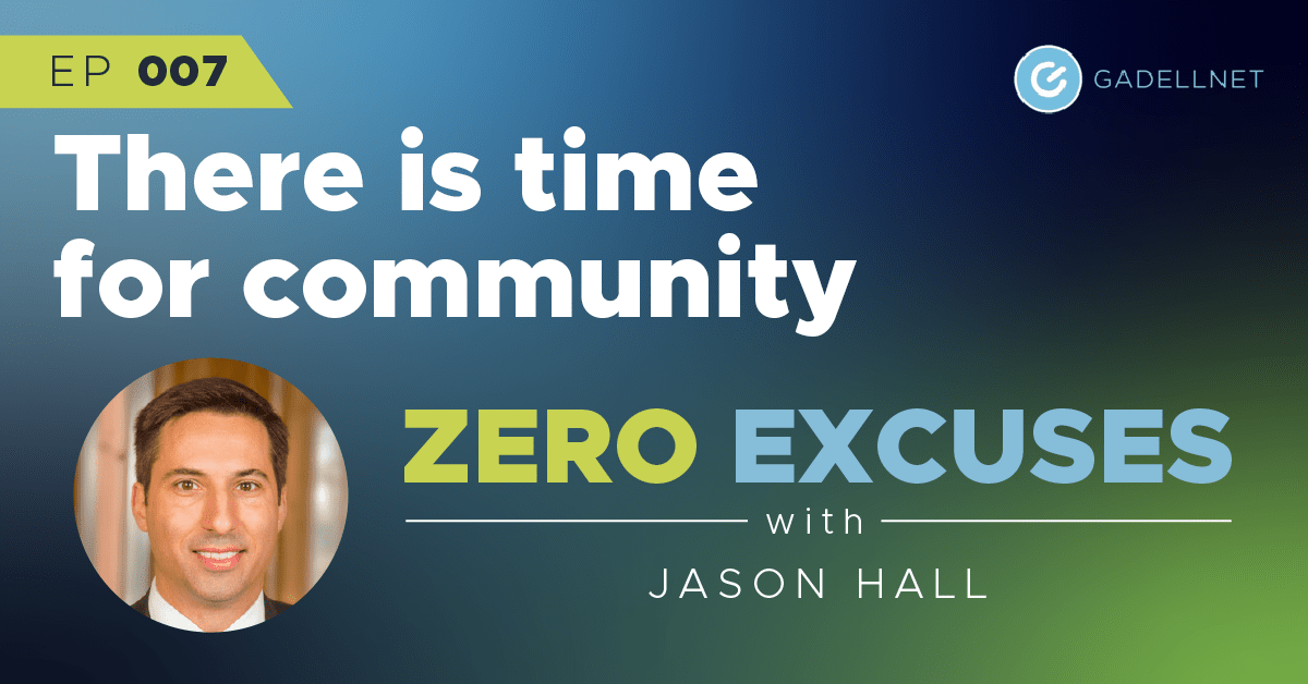 Zero Excuses: There is time for community 1