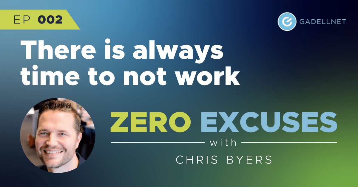 Zero Excuses: There is time to not work 1