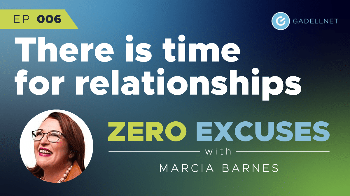 Zero Excuses: There is time to build relationships 1