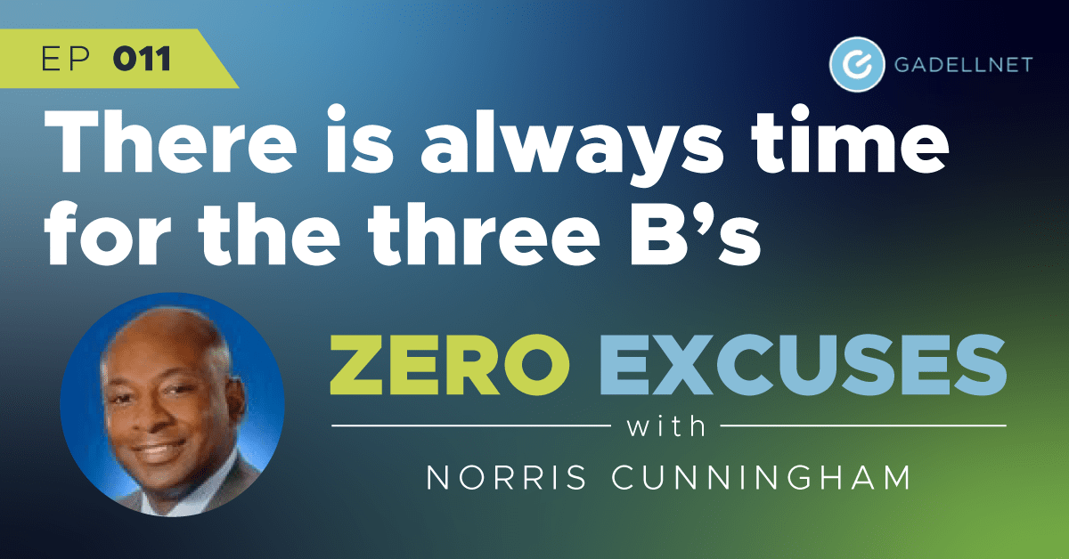 Zero Excuses: There is time for the three B's 1