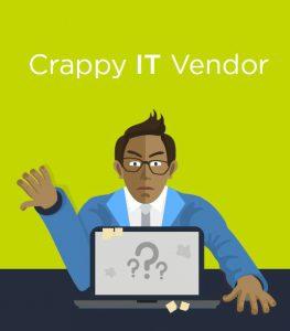 crappy it vendor your it pain